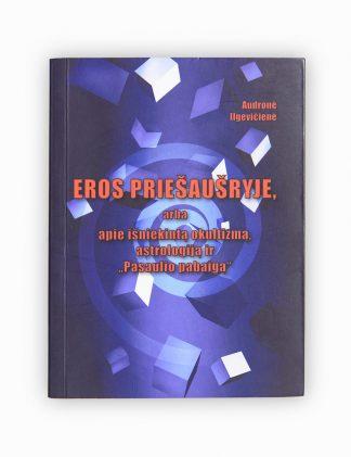 """Knyga """"Eros priešaušryje, arba apie išniekintą okultizmą, astrologiją ir """"Pasaulio pabaigą"""""""" yra skirta siekiantiems platesnio suvokimo. Knygą apie astrologiją, okultizmą galima įsigyti antropoteosofijos el. parduotuvėje."""